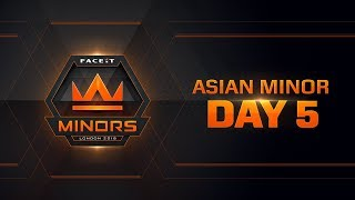 The FACEIT Asian Minor | Day 5 & Europe Minor | Day 2