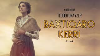 Audio Kitob Baxtiqaro Kerri 2 Qism Teodor Drayzer