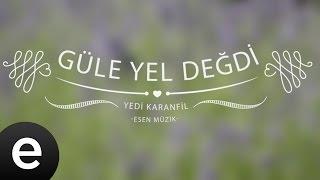 Güle Yel Değdi (Yedi Karanfil) - Esen Müzik
