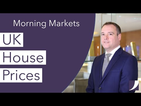 UK House Prices | Morning Markets