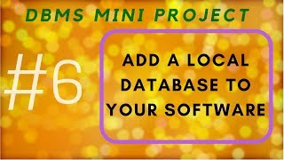 Adding Local database to your project in Visual Studio 2017 | DBMS Mini Project - Part6