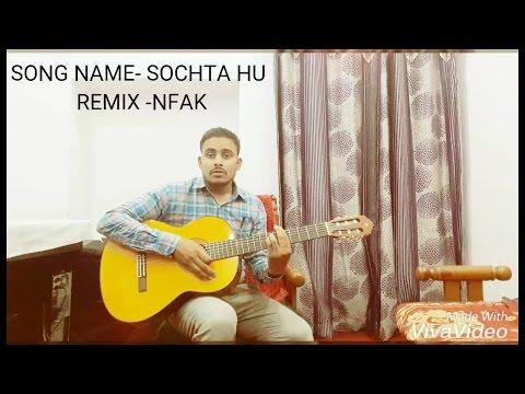 Sochta Hu-Remix NFAK Guitar Tutorial Cover by Sachin Mehra
