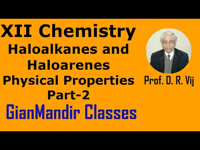 XII Chemistry | Haloalkanes and Haloarenes | Physical Properties Part-2 by Gaurav Sir