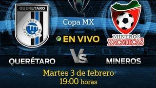 Gallos de Querétaro se enfrenta a Mineros en Copa MX por canal 28