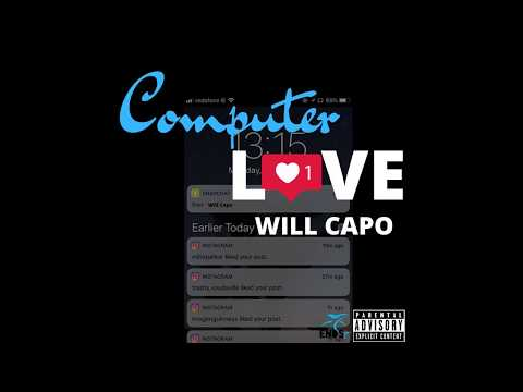 Watch & Listen Will Capo Computer Love Freestyle