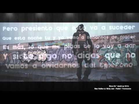 Alan Walker & Nicky Jam - Faded / Travesuras (Ross DJ * mash-up 2016)