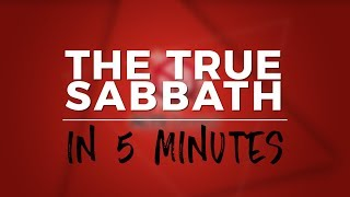 The TRUE Sabbath in 5 Minutes!! |  Creation, The Law of Moses, & The Millenial Reign