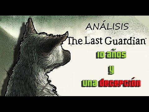 THE LAST GUARDIAN | ANÁLISIS - 10 AÑOS Y UNA DECEPCIÓN