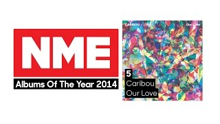 NME Albums Of 2014: Why Caribou's 'Our Love' Is Number 5