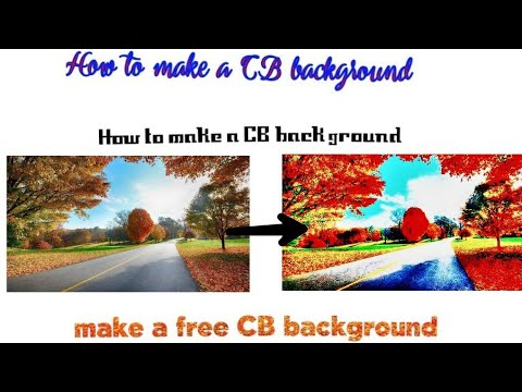 How to make a CB background  By royal CB editer  