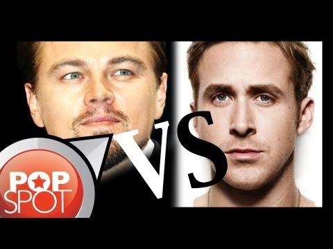 Leonardo DiCaprio VS. Ryan Gosling - Can It Get Any Hotter?