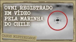 OVNI Divulgado em VÍDEO pela MARINHA do Chile em 2014