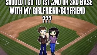 Should I go to 1st. 2nd, 3rd Base w/ my Girlfriend/Boyfriend ???