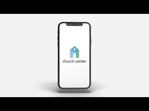 Introducing The Church Center App: Connect Your Congregation To The Life Of Your Church