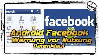 Android Facebook App WARNUNG vor Nutzung! Datenklau! [Feed Flash Infos & News]