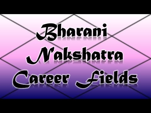 Bharani Nakshatra Career/Professions (Vedic Astrology)