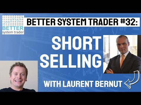 032: Laurent Bernut discusses Short selling, Bear markets, exits and forex trading.