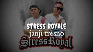 Stress Royal - Janji Tresno | Hiphop Dangdut MP3