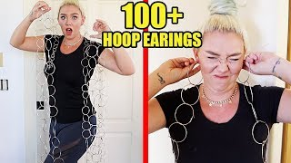 WEARING 100+ HOOP EARINGS AT THE SAME TIME! *PAINFULL*
