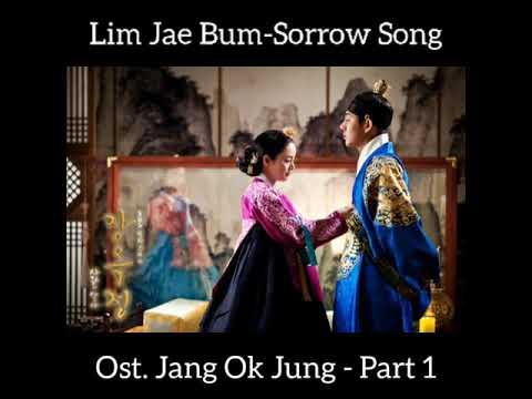 Lim Jae Bum - Sorrow Song (Ost. Jang Ok Jung - Part 1)