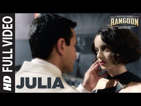 Julia Full Video Song | Rangoon | Saif Ali Khan, Kangana Ranaut, Shahid Kapoor | T-Series