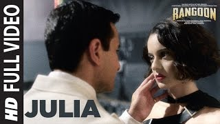 Julia Full Video Song | Rangoon | Saif Ali Khan, Kangana Ranaut, Shahid Kapoor | T-Series