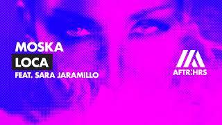 Moska – Loca (ft. Sara Jaramillo) YouTube Videos