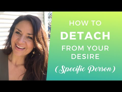 Manifest a Specific Person: How to DETACH from Your Desire