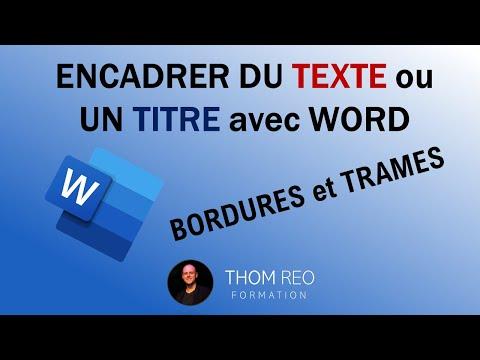 Comment encadrer du texte ou un titre ? (Cours Word 2016) + trames de fond