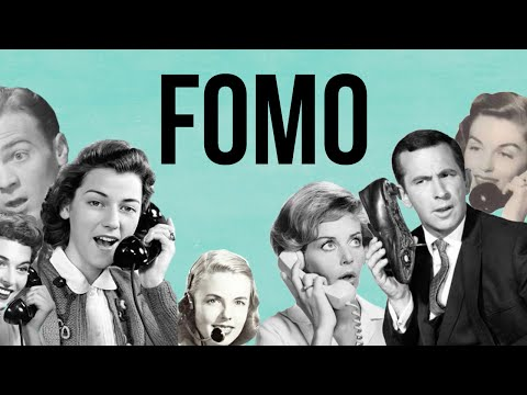 Fear Of Missing Out (FOMO)