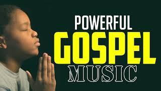 Powerful Gospel Music 🎶African Worship Mix High praise and worship   Mixtape Naija Songs