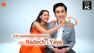 [ENG SUB] 9 Fin overloaded questions with Nadech Yaya! Shopee Exclusive interview 25/8/18