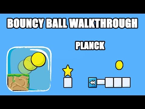 Bouncy Ball - Planck 1-21