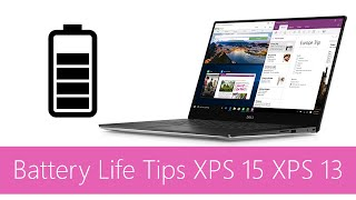 Battery life tips XPS 15 & XPS 13