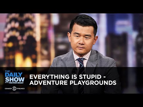 Everything Is Stupid - Adventure Playgrounds | The Daily Show