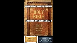 Sabbath WISDOM Series 3-2 Chronicles, Song of Solomon, & Ecclesiastes Chps.3