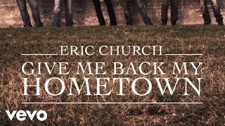Eric Church - Give Me Back My Hometown (Official Audio) YouTube Videos