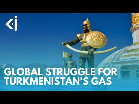 The Global Struggle for TURKMENISTAN'S Gas - KJ Reports