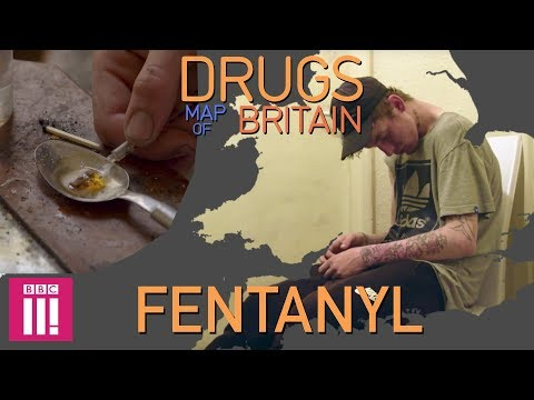 Fentanyl: Deadlier Than Heroin | Drugs Map Of Britain