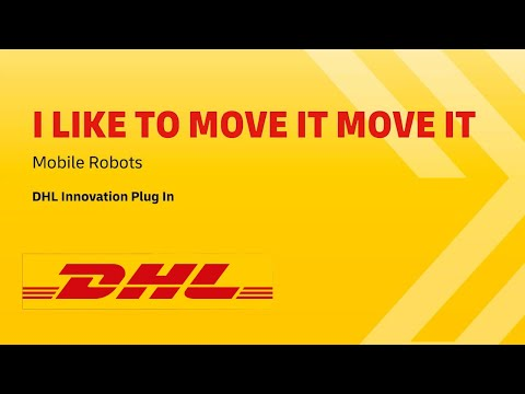 DHL Innovation Plug In Series – I Like To Move It Move It!