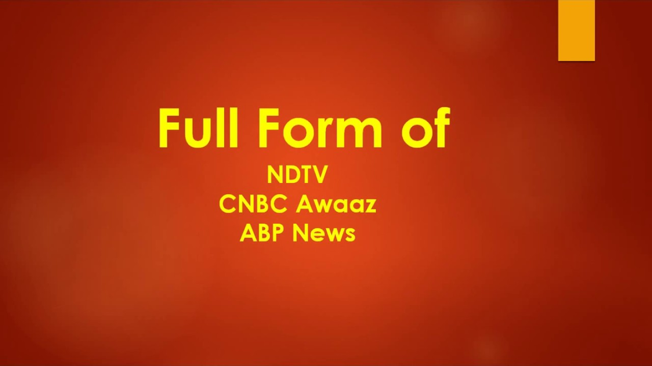 Full Form of ABP, NDTV, CNBC Awaaz News Channels - YouTube