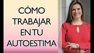 Pilar Sordo - Cómo trabajar y aumentar tu AUTOESTIMA