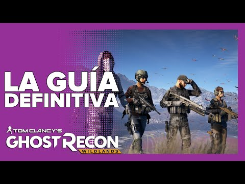 Ghost Recon Wildlands: Claves, trucos, consejos y estratégias