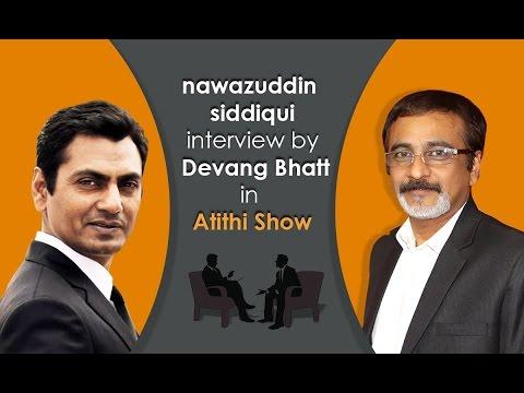 Indian popular film star Nawazuddin Siddiqui | Latest Interview by Devang Bhatt