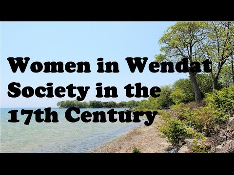 Women in Wendat Society in the 17th Century- l'Ontario français et ses premiers textes