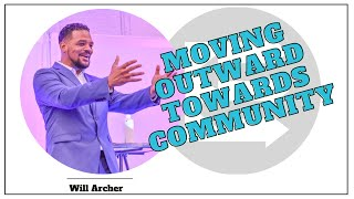 Moving Outward Towards Community - Will Archer, Episode 3 of The Tribe Exchange