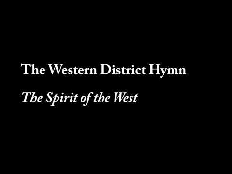 """Western District Hymn """"The Spirit of the West"""" Recording"""