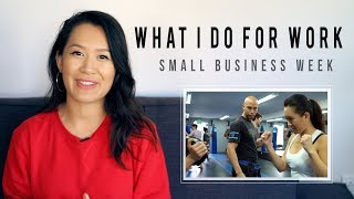WHAT I DO FOR WORK | SMALL BUSINESS WEEK | ANN LE