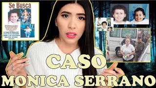 CASO MONICA SERRANO #MARTESDEMISTERIO