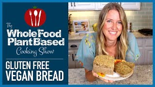 The Gluten Free Vegan Bread You Have Been Waiting For!